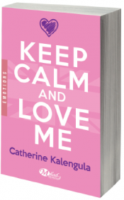 Keep Calm & Love Me