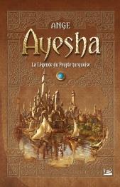 Ayesha, La Légende du Peuple turquoise - L'Intégrale