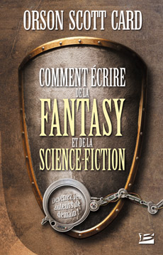 Comment écrire de la fantasy et de la science-fiction - Orson Scott Card