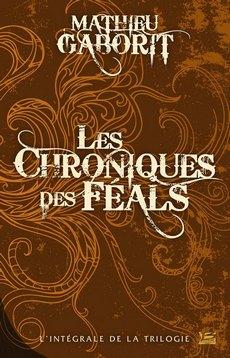 Les Chroniques des Féals - L'Intégrale