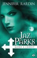 Jaz Parks mord à crédit