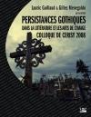Persistances gothiques dans la littérature et les arts de l'image