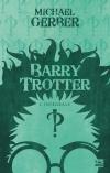 Barry Trotter – L'Intégrale