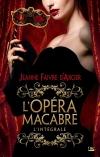 L'Opéra macabre - L'intégrale