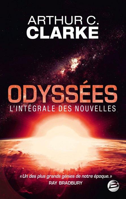 Arthur C. Clarke (2016) - Odyssées - L'intégrale des nouvelles