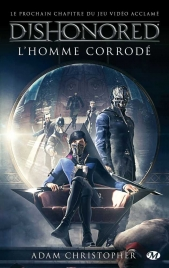 Dishonored : L'homme corrodé