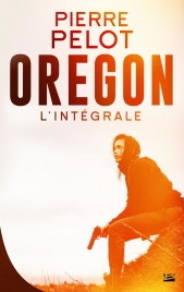 Oregon, l'intégrale