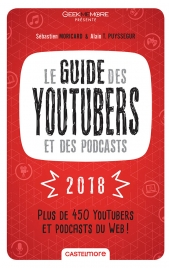 Le Guide des YouTubers et des podcasts 2018