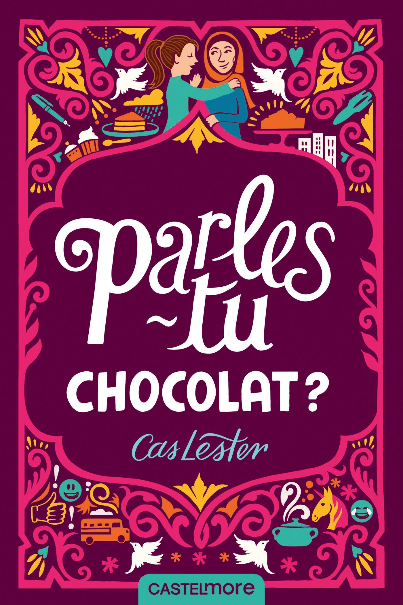 Parles-tu chocolat ? / Cas Lester | Lester, Cas. Auteur