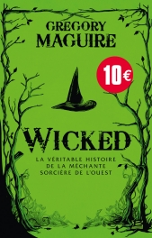 Wicked : la Véritable Histoire de la Méchante Sorcière de l'Ouest - 10 ans 10 euros